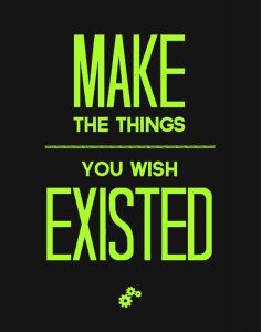 make-things-you-wish-existed