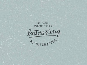 if-you-want-to-be-interesting