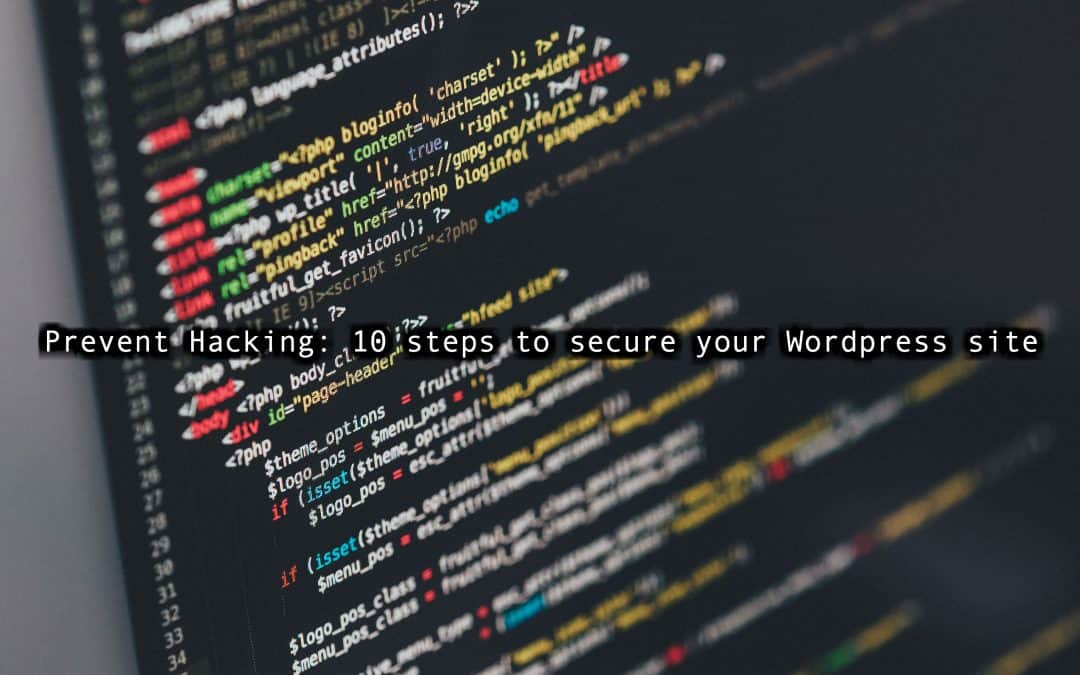 Prevent Hacking: 10 steps to secure your WordPress site