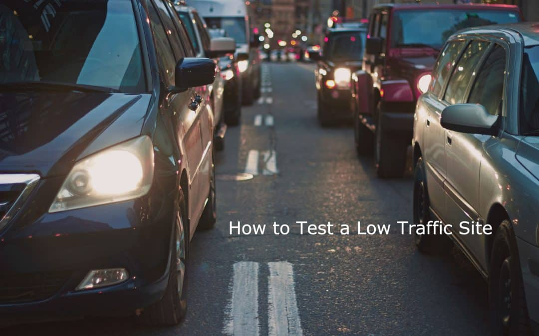 How to Test a Low Traffic Site