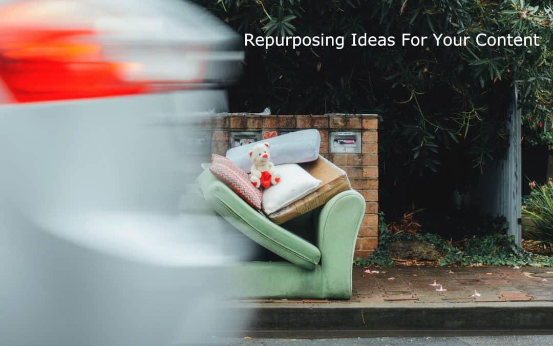 Repurposing Ideas For Your Content
